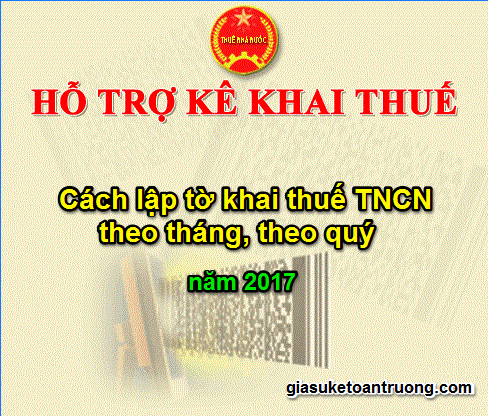 cach-lap-to-khai-thue-tncn-theo-thang-theo-quy-2017