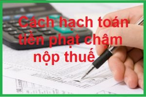 cach-hach-toan-tien-phat-cham-nop-thue
