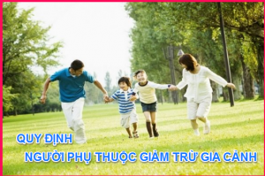 quy-dinh-ve-nguoi-phu-thuoc-giam-tru-gia-canh-moi-nhat